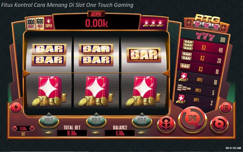 Fitus Kontrol Cara Menang Di Slot One Touch Gaming